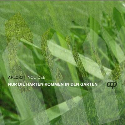 APL032, You Dee, Nur die Harten kommen in den Garten