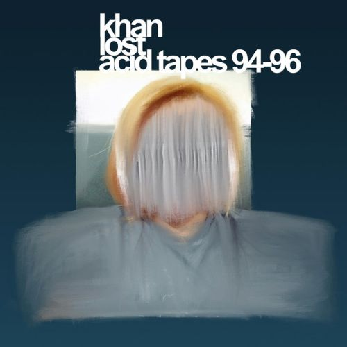 Khan - Lost Acid Tapes 92-96