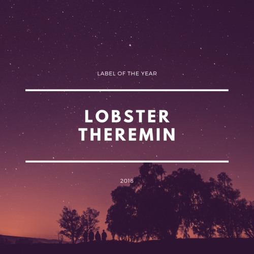 Label Of The Year 2018 - Lobster Theremin