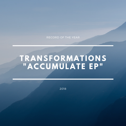 Record Of The Year 2018 - Transformations Accumulate EP