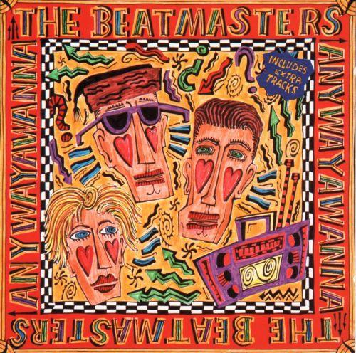Beatmasters - Anywayawanna