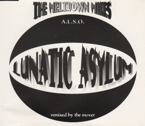 Lunatic Asylum - The Meltdown Mixes - A.L.S.O. - Remixed by The Mover