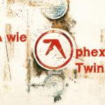 A wie Aphex Twin
