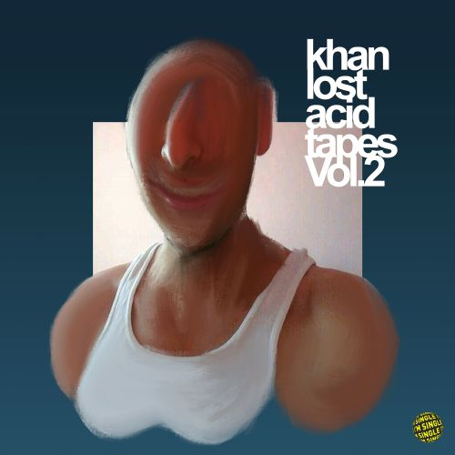 Khan - Lost Acid Tapes Vol. 2