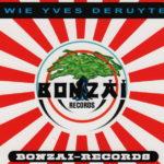 Y wie Yves DeRuyter (Bonzai Records)
