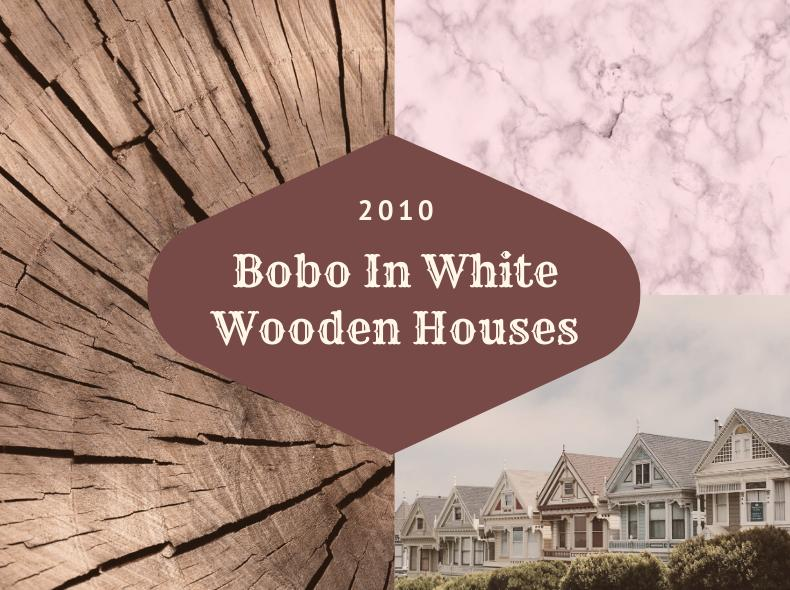 Bobo In White Wooden Houses, Blog Challenge