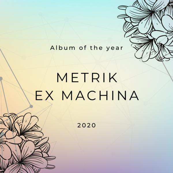 Album of the year, 2020, Metrik, Ex Machina