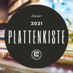 Plattenkiste Januar 2021